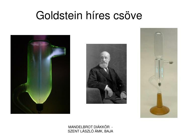 Goldstein híres csöve