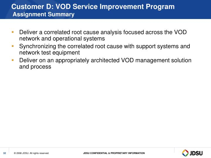 Customer D: VOD Service Improvement Program