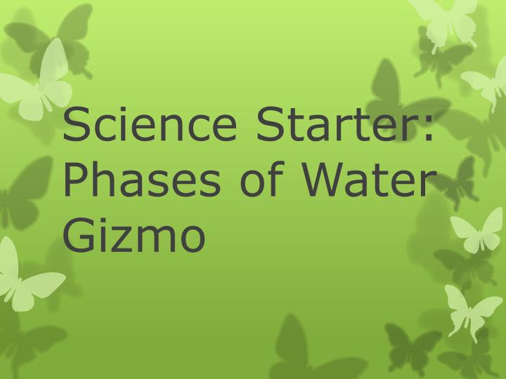 Science Starter: Phases of Water Gizmo