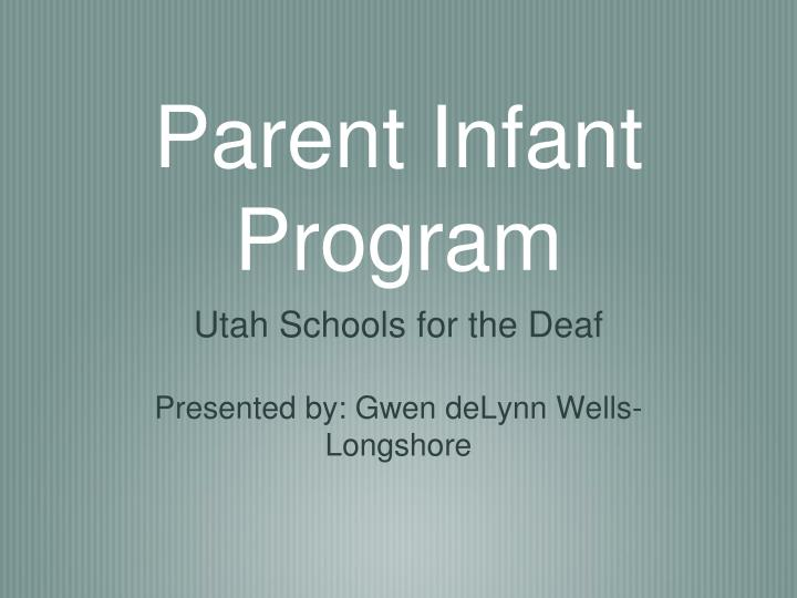 Parent infant program