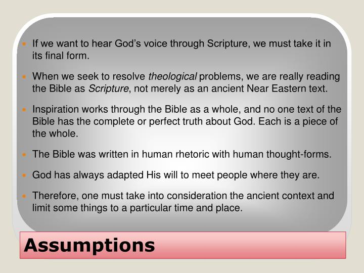 If we want to hear God's voice through Scripture, we must take it in its final form.
