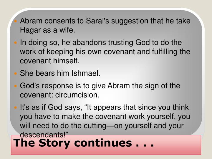 Abram consents to Sarai's suggestion that he take Hagar as a wife.