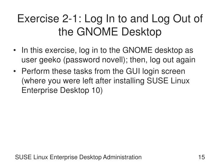 Exercise 2-1: Log In to and Log Out of the GNOME Desktop