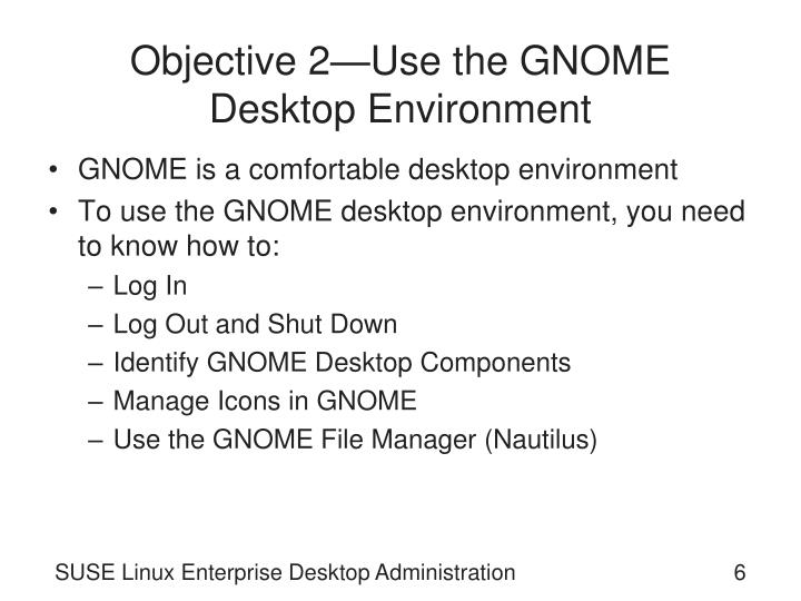 Objective 2—Use the GNOME Desktop Environment