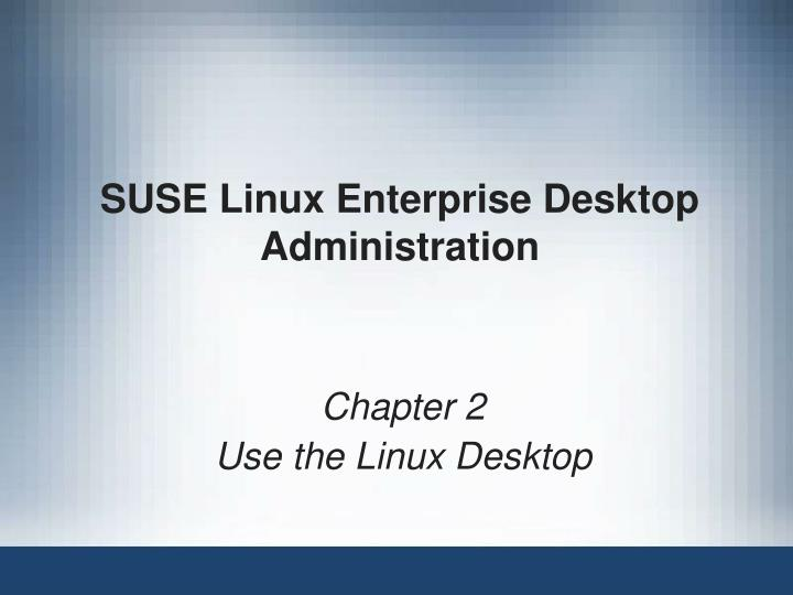 Suse linux enterprise desktop administration