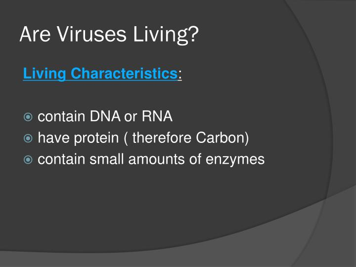 Are viruses living