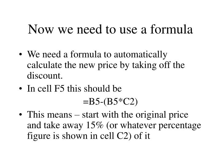 Now we need to use a formula
