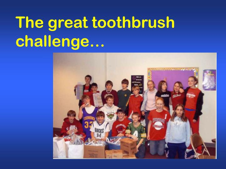 The great toothbrush challenge…