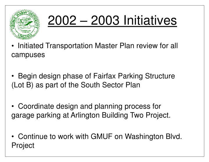 2002 – 2003 Initiatives
