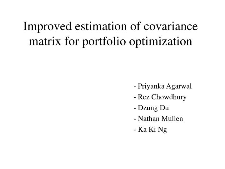 Improved estimation of covariance matrix for portfolio optimization