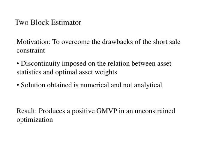 Two Block Estimator