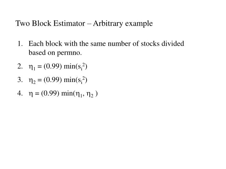 Two Block Estimator – Arbitrary example