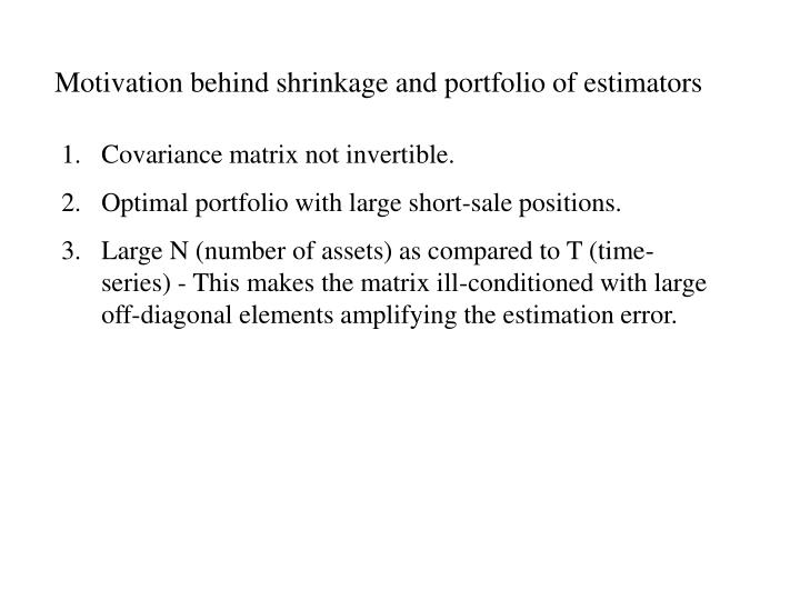 Motivation behind shrinkage and portfolio of estimators