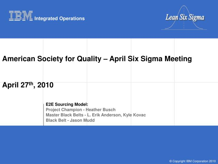 American society for quality april six sigma meeting april 27 th 2010