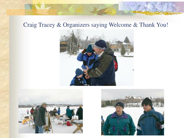 Craig Tracey & Organizers saying Welcome & Thank You!