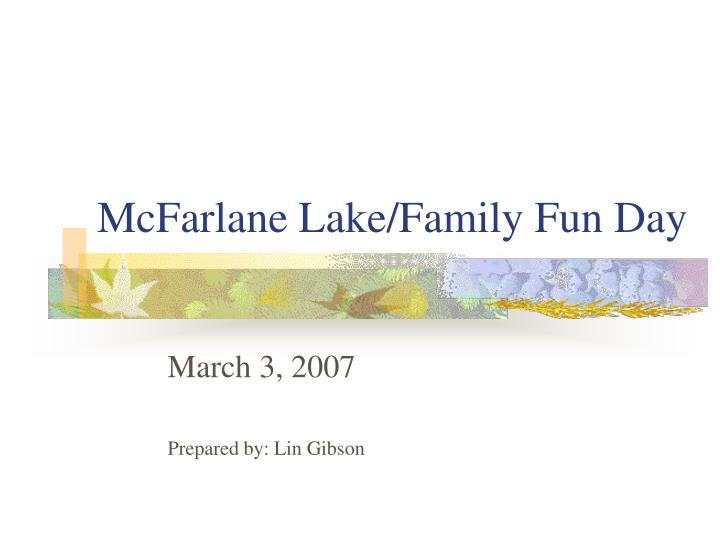 mcfarlane lake family fun day