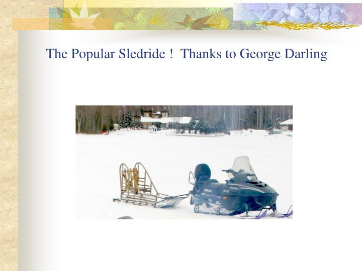 The popular sledride thanks to george darling