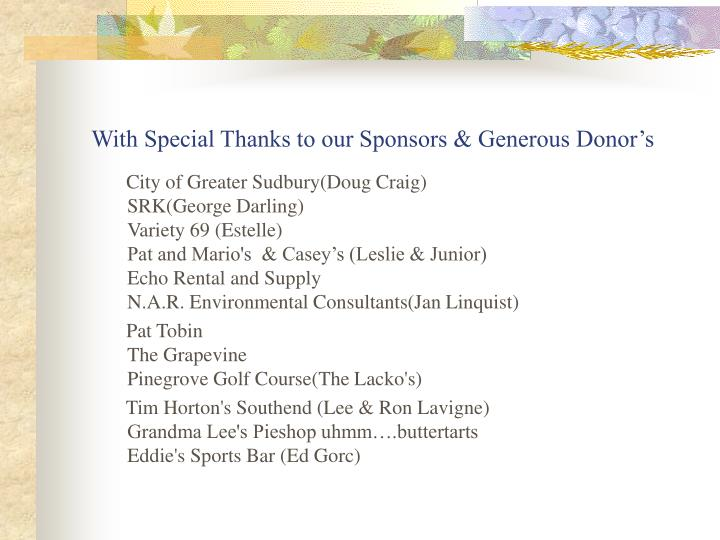 With Special Thanks to our Sponsors & Generous Donor's