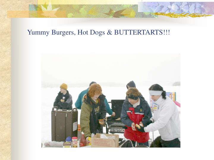 Yummy Burgers, Hot Dogs & BUTTERTARTS!!!