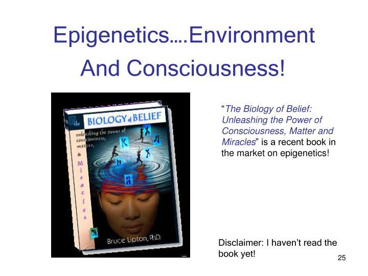 Epigenetics….Environment