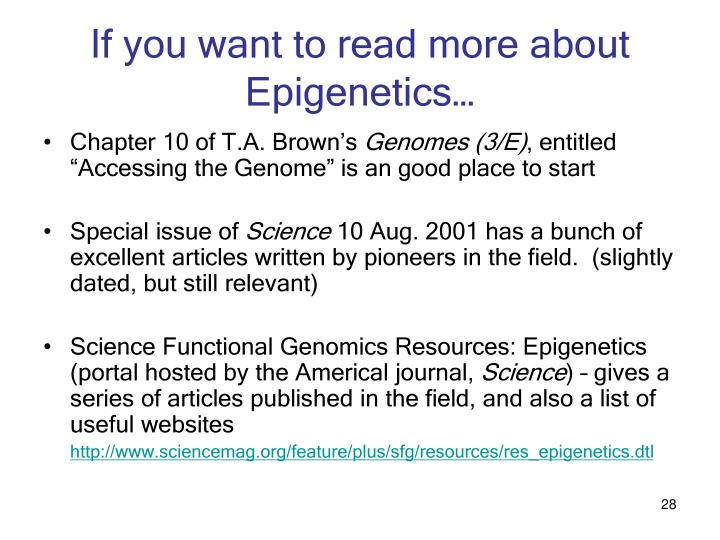 If you want to read more about Epigenetics…