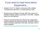 if you want to read more about epigenetics