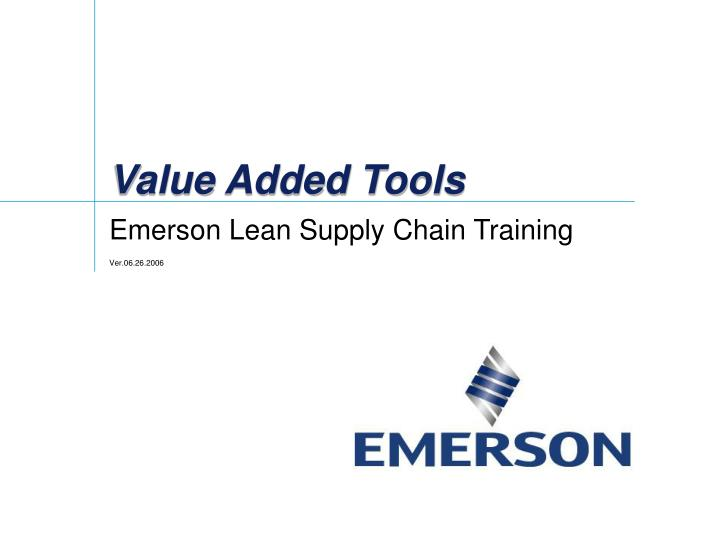 Value added tools
