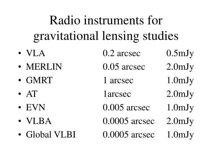 Radio instruments for gravitational lensing studies