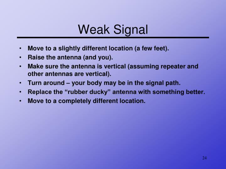 Weak Signal