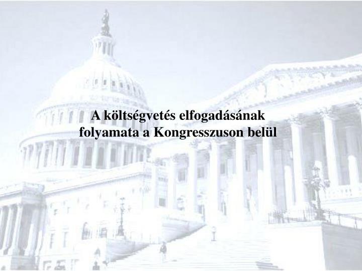 A költségvetés elfogadásának folyamata a Kongresszuson belül