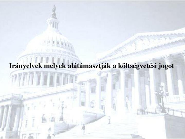 Irányelvek melyek alátámasztják a költségvetési jogot