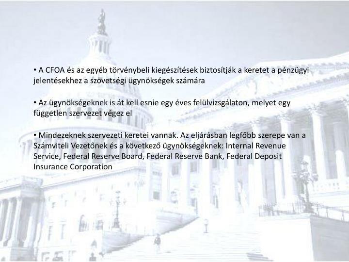 A CFOA és az egyéb törvénybeli kiegészítések biztosítják a keretet a pénzügyi jelentésekhez a szövetségi ügynökségek számára
