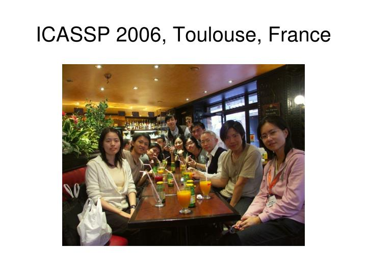ICASSP 2006, Toulouse, France