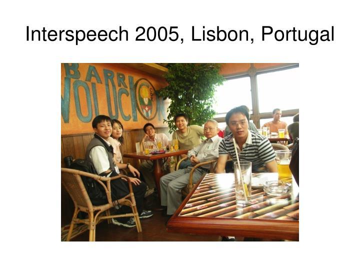 Interspeech 2005, Lisbon, Portugal