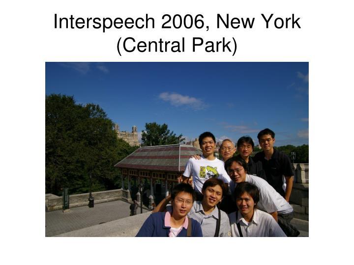 Interspeech 2006, New York (Central Park)