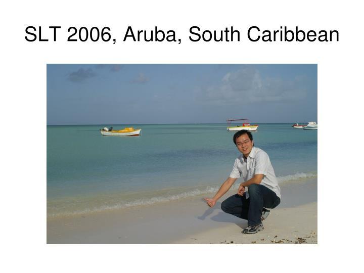 SLT 2006, Aruba, South Caribbean
