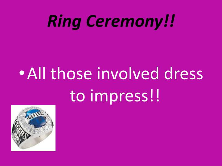 Ring Ceremony!!