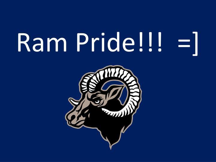 Ram Pride!!!  =]