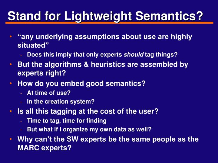 Stand for Lightweight Semantics?