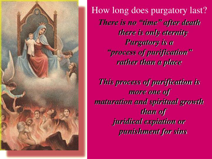 How long does purgatory last?