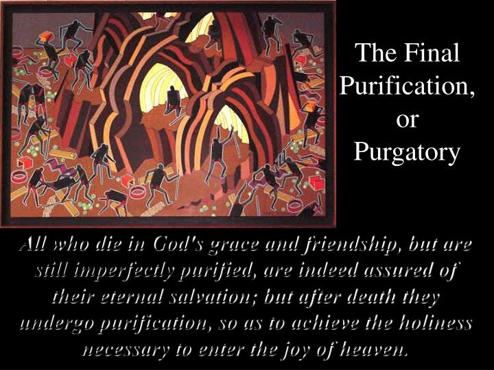 The Final Purification, or