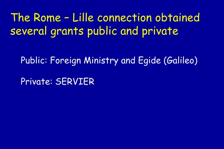 The Rome – Lille connection obtained several grants public and private