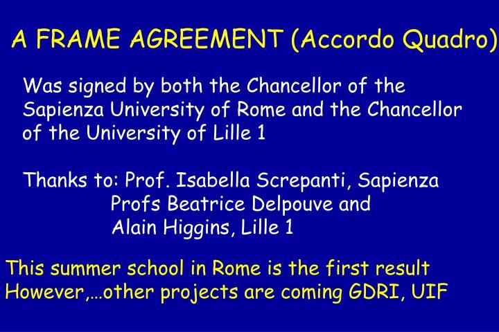 A FRAME AGREEMENT (Accordo Quadro)