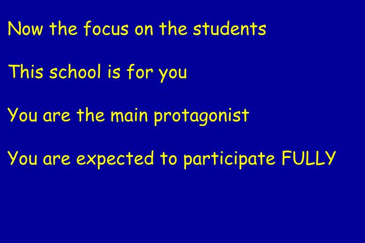 Now the focus on the students