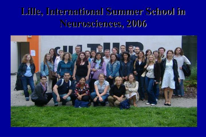 Lille, International Summer School in Neurosciences, 2006