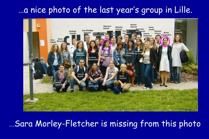 …a nice photo of the last year's group in Lille.