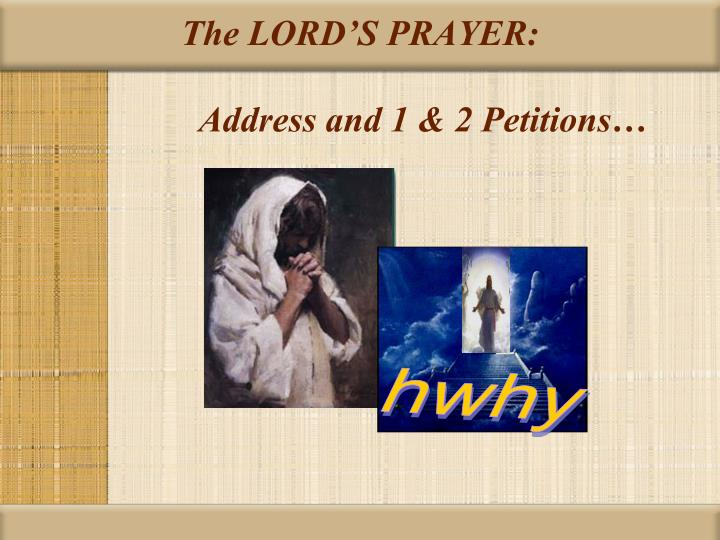 The lord s prayer address and 1 2 petitions