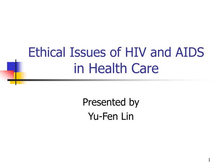 AIDS and HIV infection: ethical problems for general practitioners