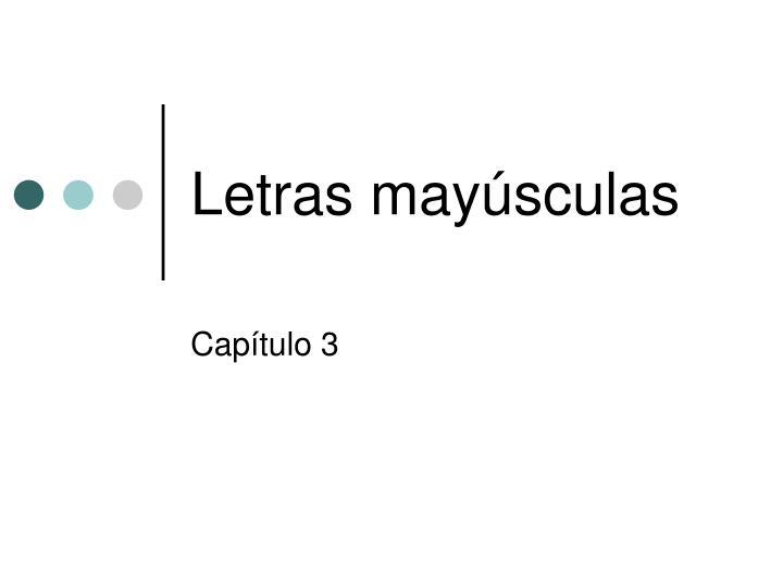 Letras may sculas