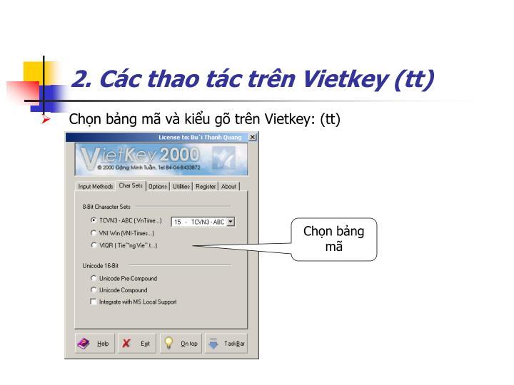 2. Các thao tác trên Vietkey (tt)